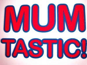 Mumtastic